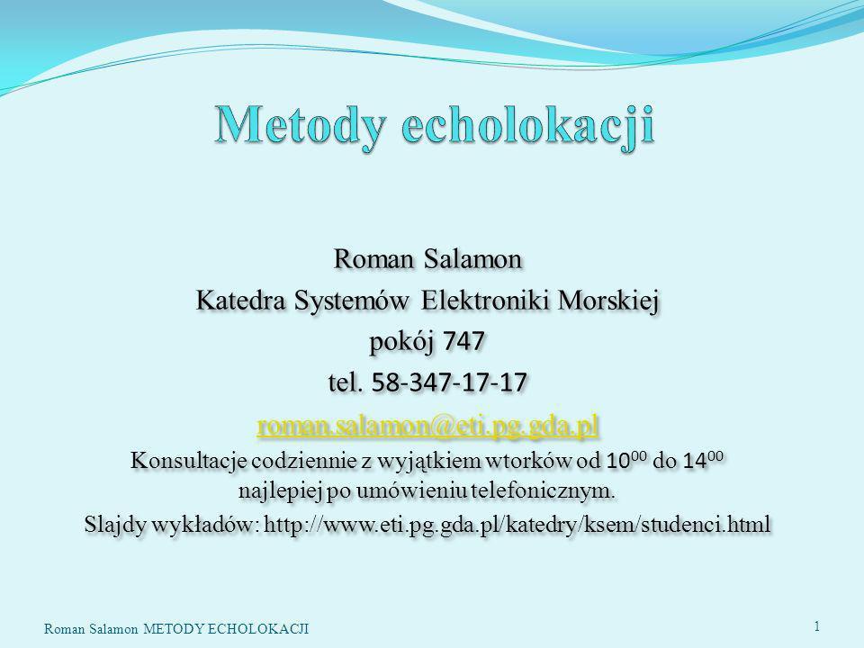 Metody echolokacji Roman Salamon Katedra Systemów Elektroniki Morskiej