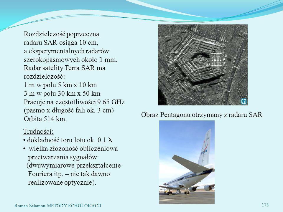 Radar satelity Terra SAR ma rozdzielczość: 1 m w polu 5 km x 10 km