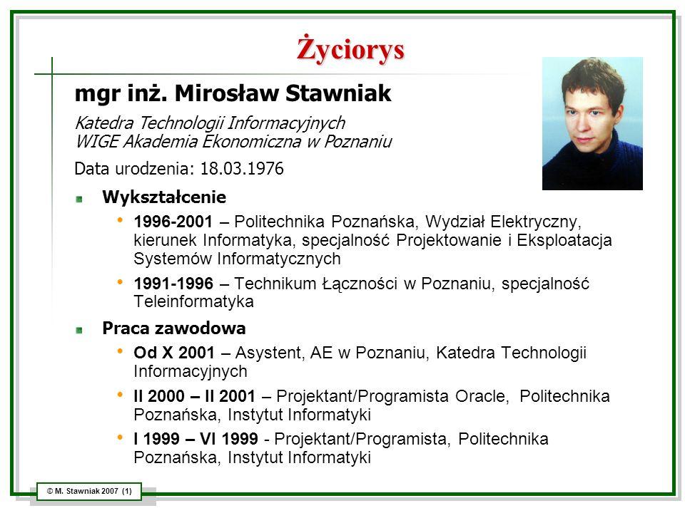 Życiorys mgr inż. Mirosław Stawniak Katedra Technologii Informacyjnych