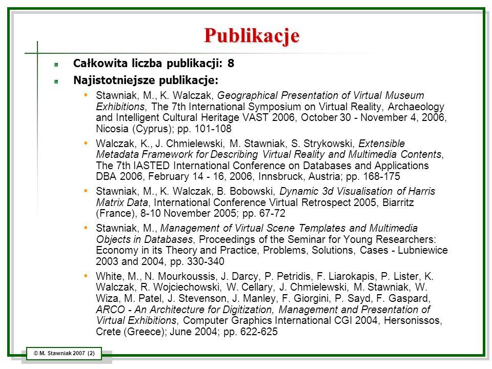 Publikacje Całkowita liczba publikacji: 8 Najistotniejsze publikacje: