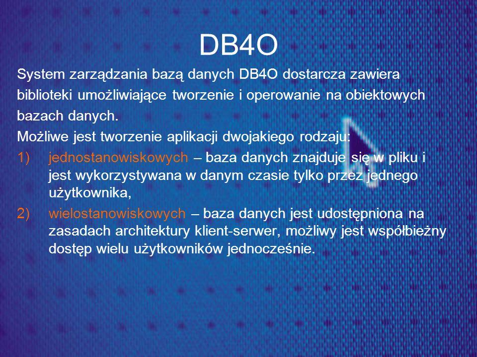DB4O System zarządzania bazą danych DB4O dostarcza zawiera