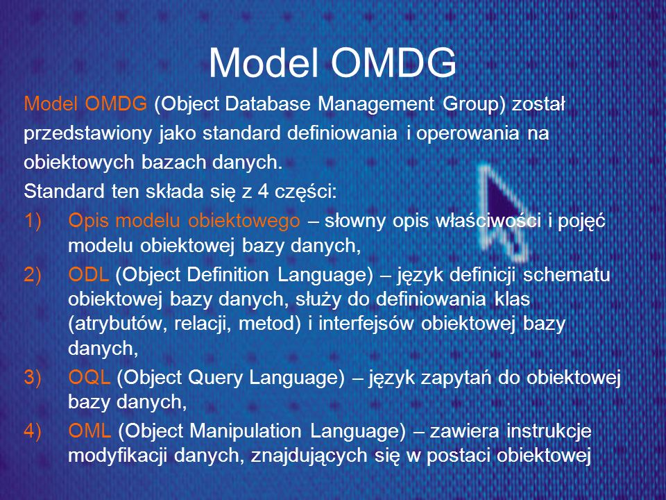 Model OMDG Model OMDG (Object Database Management Group) został