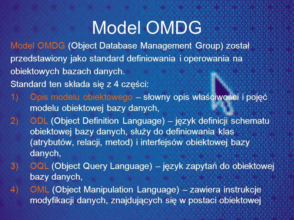 Model OMDG Model OMDG (Object Database Management Group) został