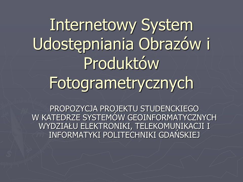 Internetowy System Udostępniania Obrazów i Produktów Fotogrametrycznych