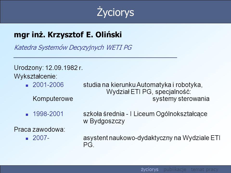mgr inż. Krzysztof E. Oliński Katedra Systemów Decyzyjnych WETI PG