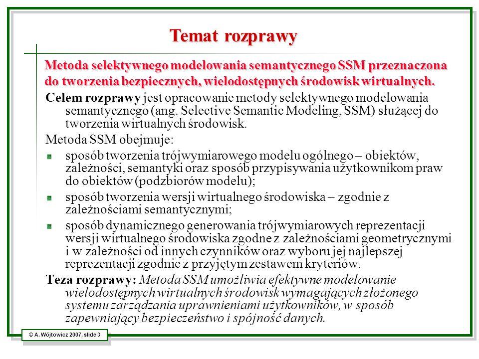 Temat rozprawy Metoda selektywnego modelowania semantycznego SSM przeznaczona do tworzenia bezpiecznych, wielodostępnych środowisk wirtualnych.