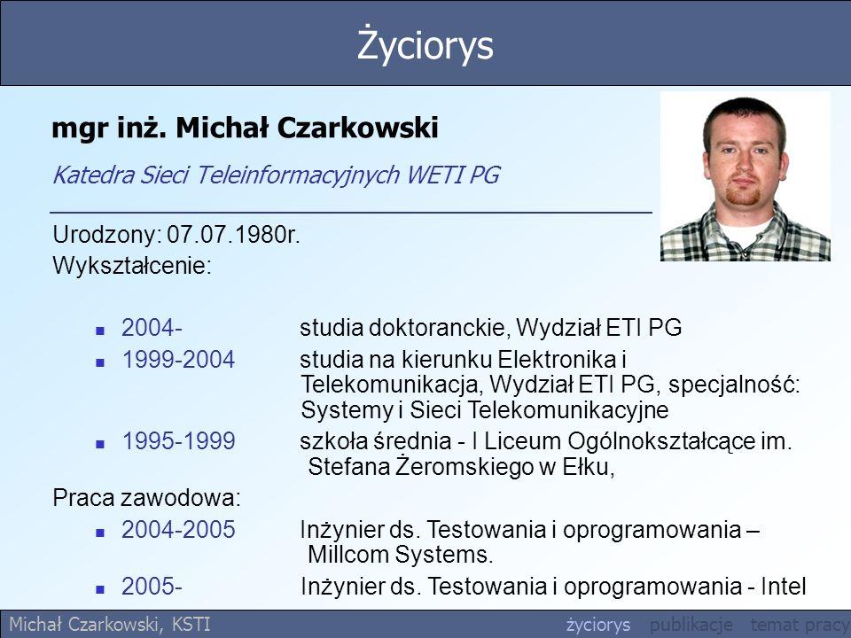 mgr inż. Michał Czarkowski Katedra Sieci Teleinformacyjnych WETI PG