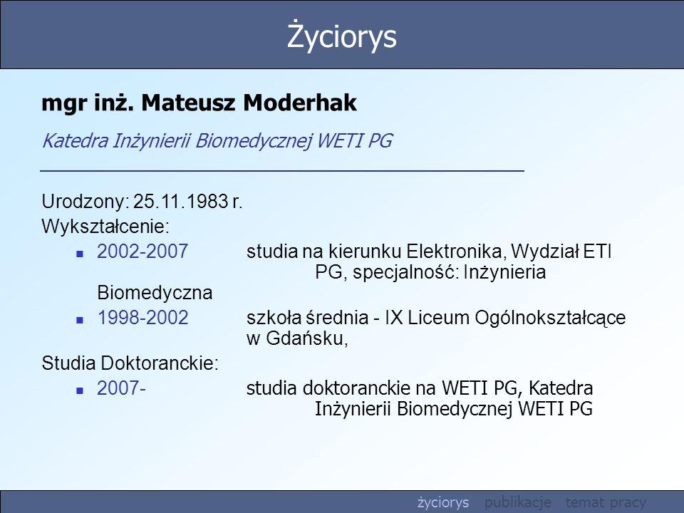 mgr inż. Mateusz Moderhak Katedra Inżynierii Biomedycznej WETI PG