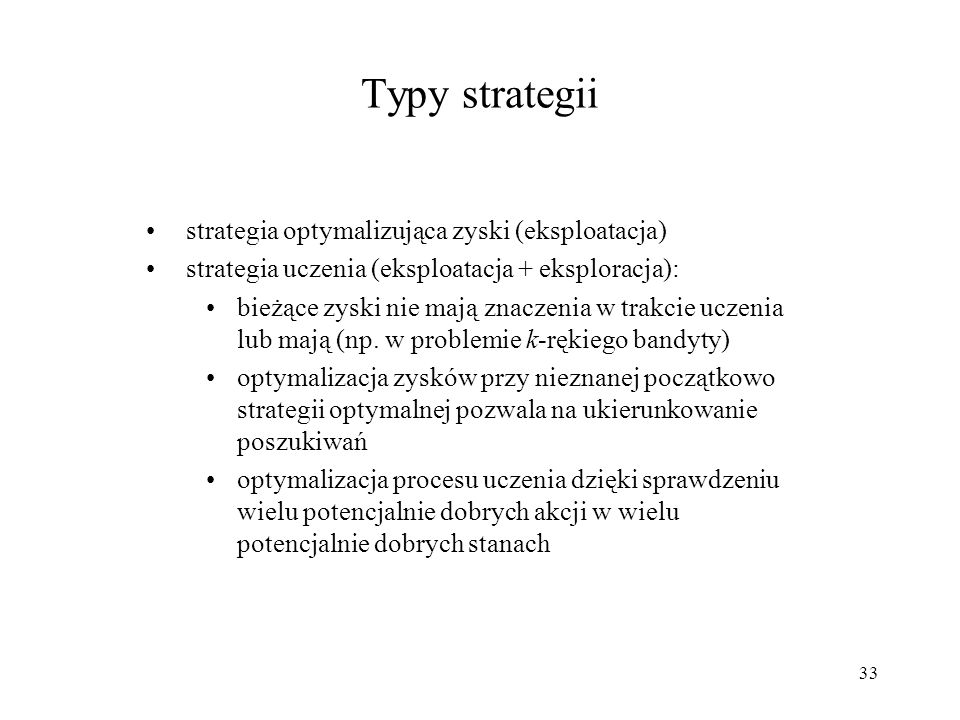 Typy strategii strategia optymalizująca zyski (eksploatacja)