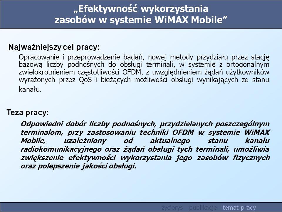 """""""Efektywność wykorzystania zasobów w systemie WiMAX Mobile"""