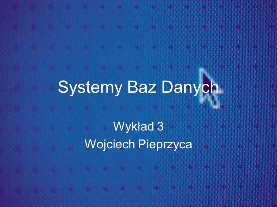 Wykład 3 Wojciech Pieprzyca