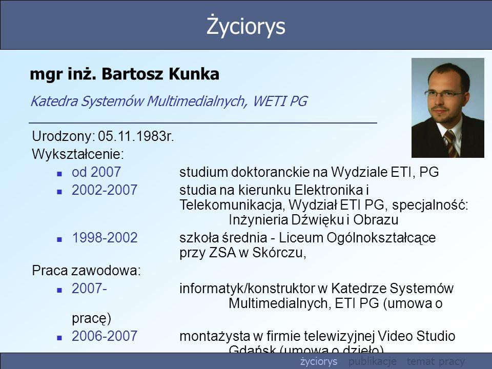 mgr inż. Bartosz Kunka Katedra Systemów Multimedialnych, WETI PG