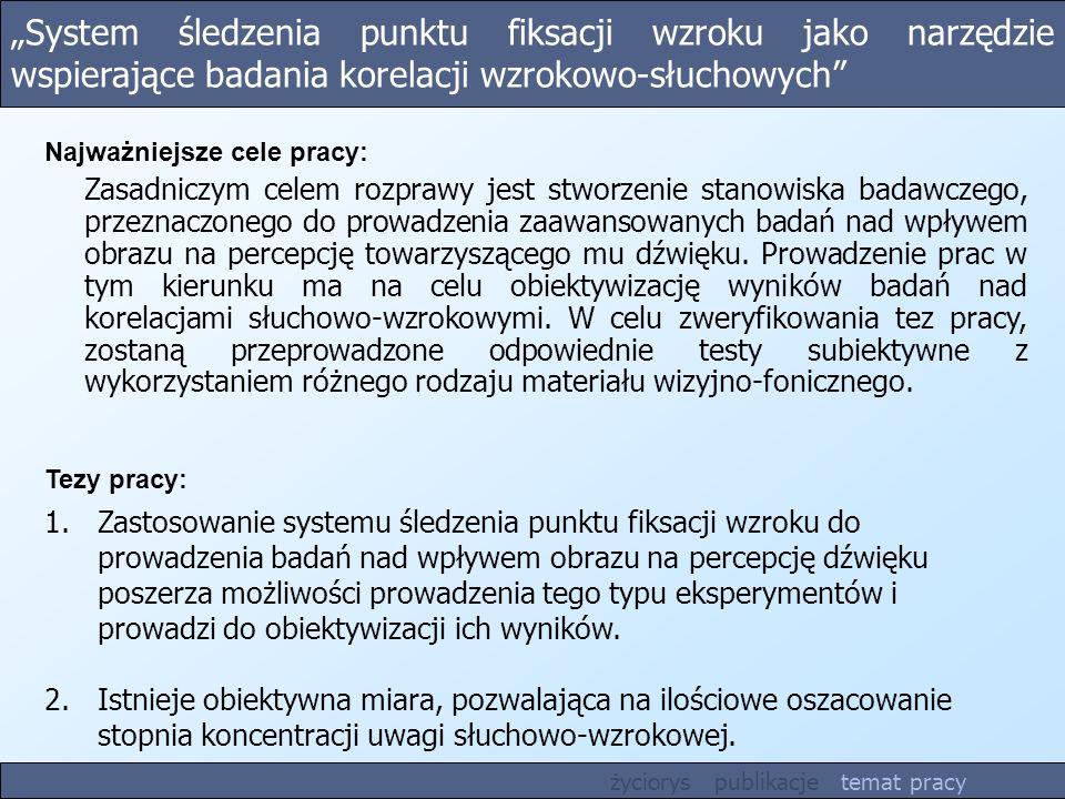 """""""System śledzenia punktu fiksacji wzroku jako narzędzie wspierające badania korelacji wzrokowo-słuchowych"""
