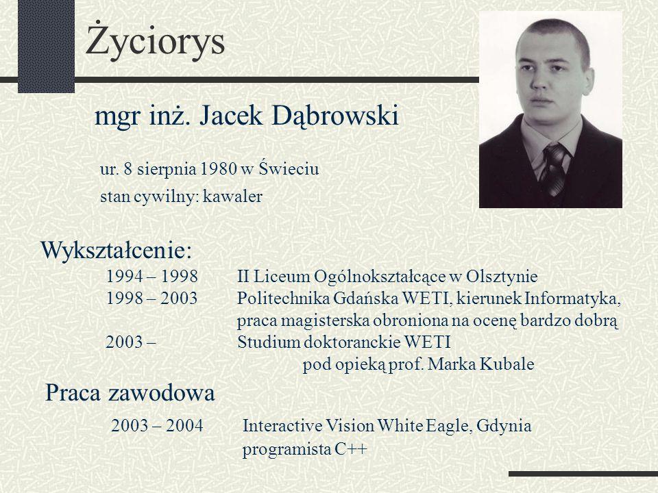 Życiorys mgr inż. Jacek Dąbrowski Wykształcenie: Praca zawodowa