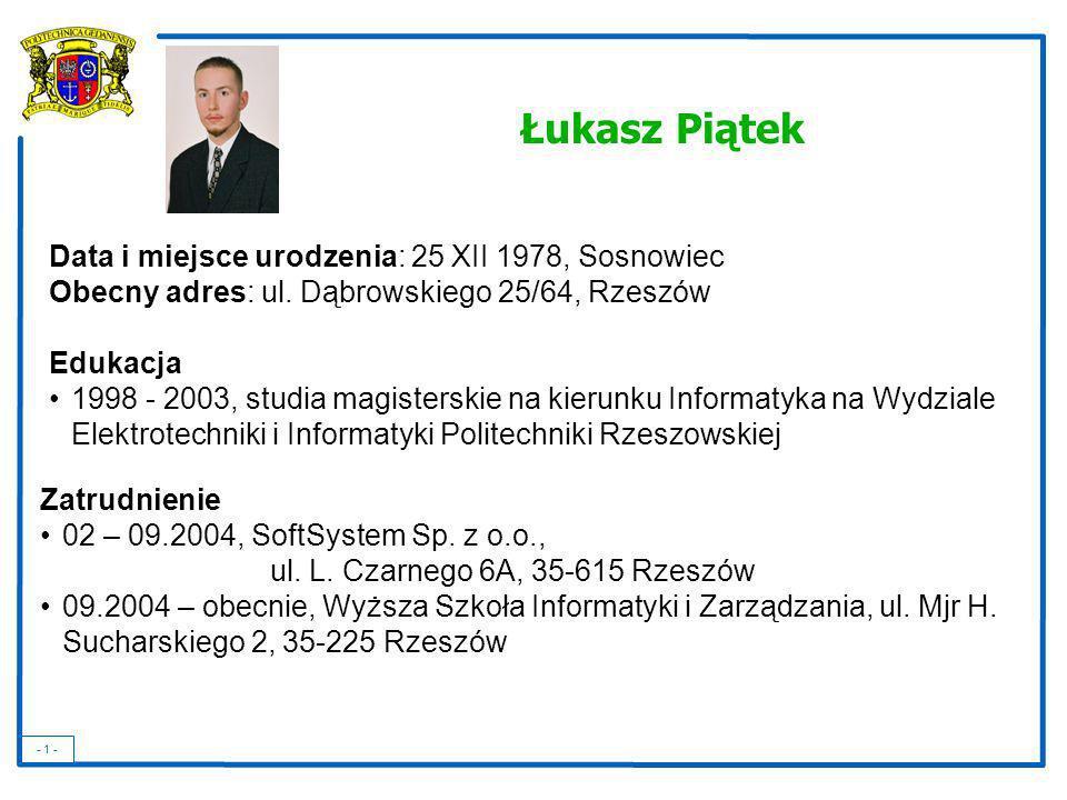 Łukasz Piątek Data i miejsce urodzenia: 25 XII 1978, Sosnowiec