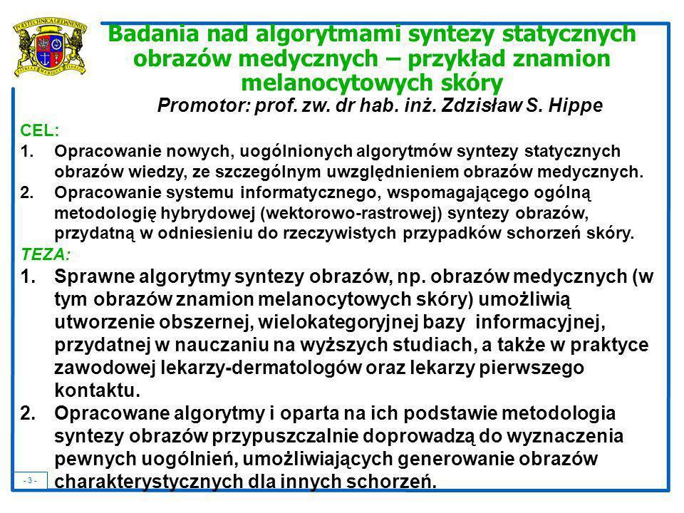 Promotor: prof. zw. dr hab. inż. Zdzisław S. Hippe