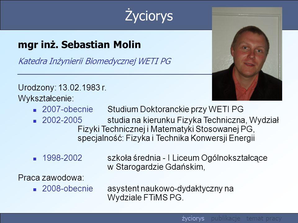 mgr inż. Sebastian Molin Katedra Inżynierii Biomedycznej WETI PG