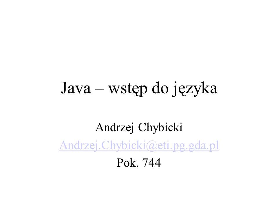 Andrzej Chybicki Andrzej.Chybicki@eti.pg.gda.pl Pok. 744
