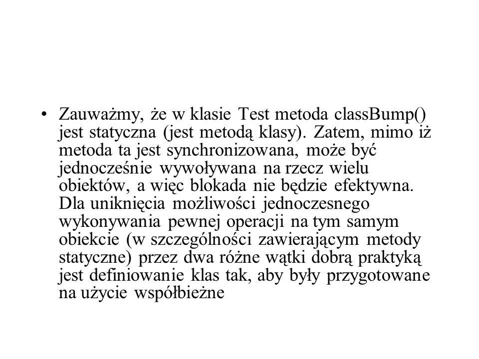 Zauważmy, że w klasie Test metoda classBump() jest statyczna (jest metodą klasy).