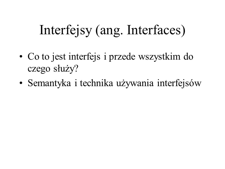 Interfejsy (ang. Interfaces)