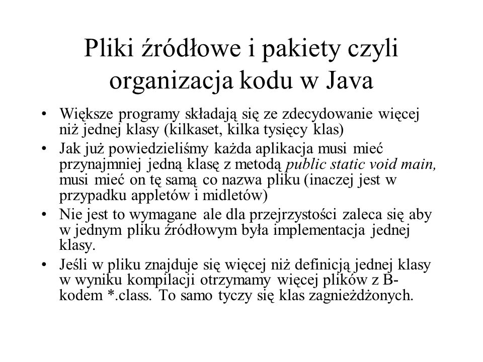 Pliki źródłowe i pakiety czyli organizacja kodu w Java