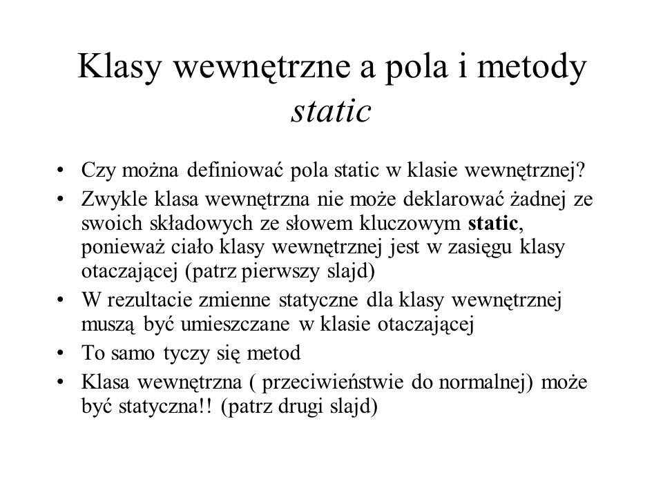 Klasy wewnętrzne a pola i metody static