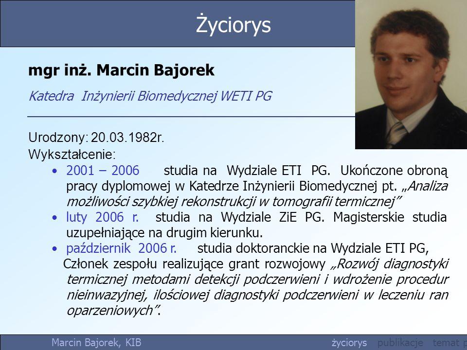 mgr inż. Marcin Bajorek Katedra Inżynierii Biomedycznej WETI PG