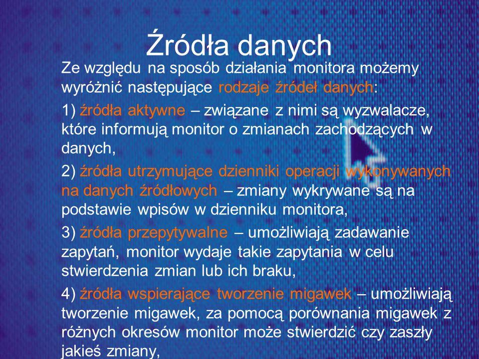 Źródła danych Ze względu na sposób działania monitora możemy wyróżnić następujące rodzaje źródeł danych: