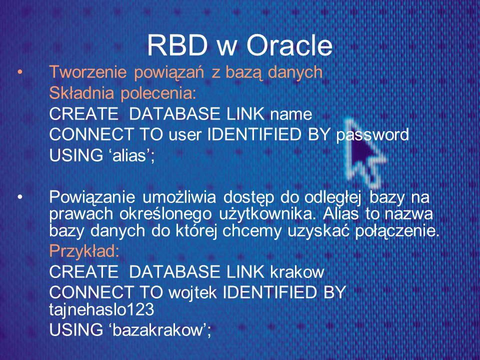 RBD w Oracle Tworzenie powiązań z bazą danych Składnia polecenia: