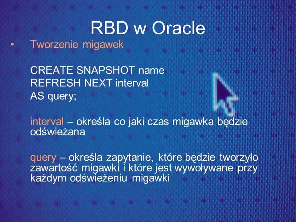 RBD w Oracle Tworzenie migawek CREATE SNAPSHOT name