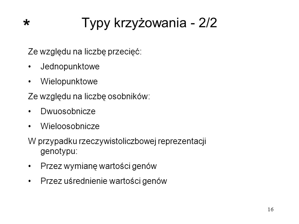 * Typy krzyżowania - 2/2 Ze względu na liczbę przecięć: Jednopunktowe