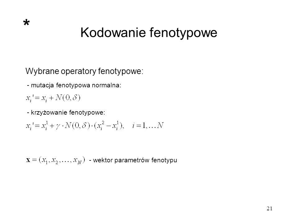 * Kodowanie fenotypowe Wybrane operatory fenotypowe: