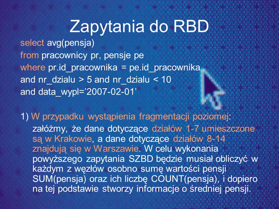 Zapytania do RBD select avg(pensja) from pracownicy pr, pensje pe