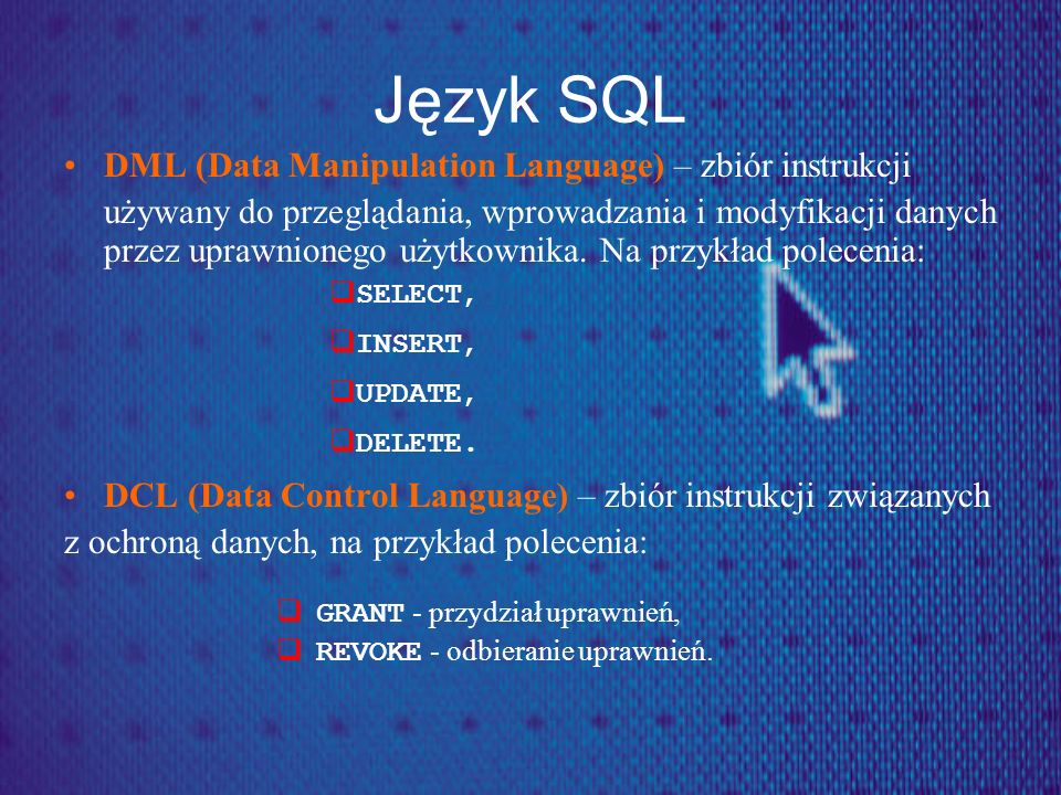Język SQL DML (Data Manipulation Language) – zbiór instrukcji