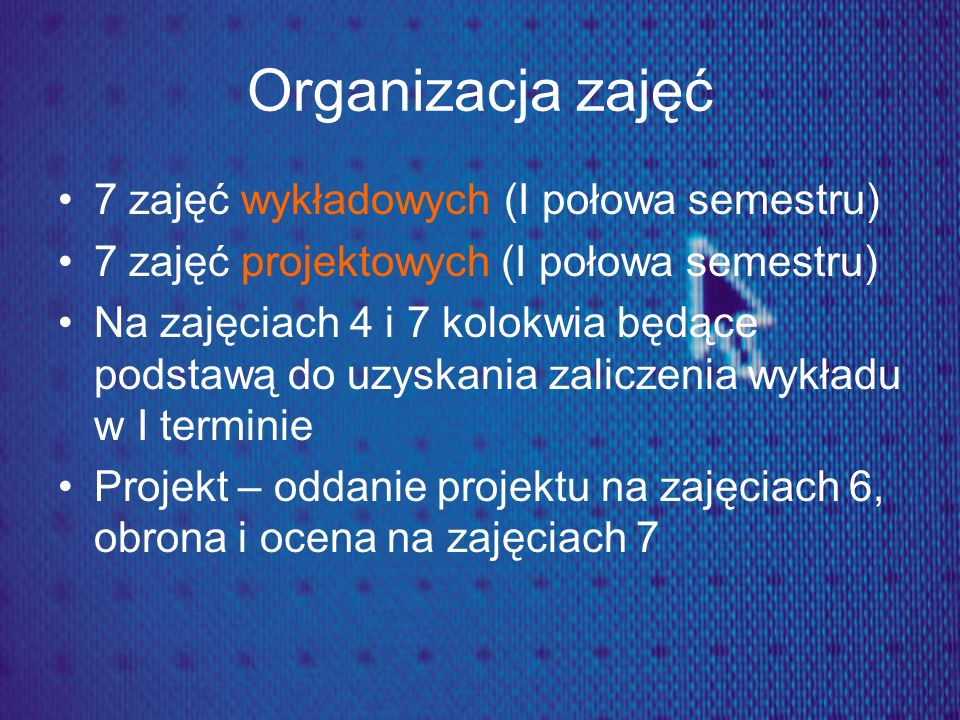 Organizacja zajęć 7 zajęć wykładowych (I połowa semestru)