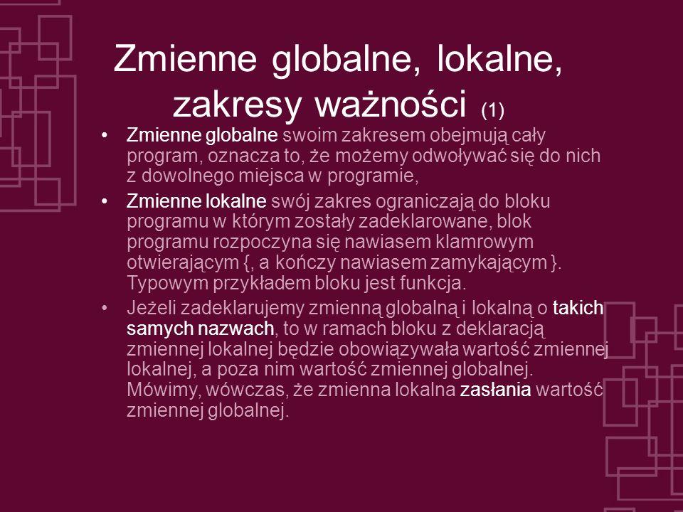 Zmienne globalne, lokalne, zakresy ważności (1)