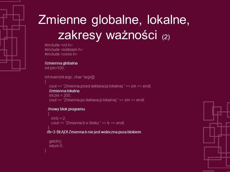 Zmienne globalne, lokalne, zakresy ważności (2)
