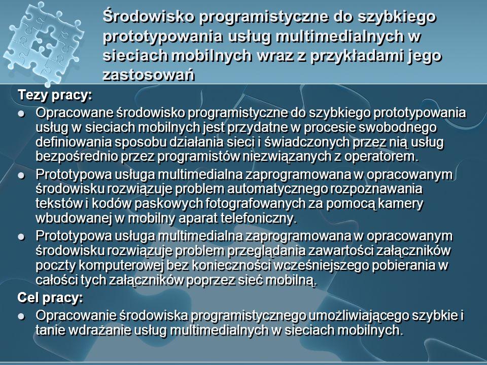 Środowisko programistyczne do szybkiego prototypowania usług multimedialnych w sieciach mobilnych wraz z przykładami jego zastosowań