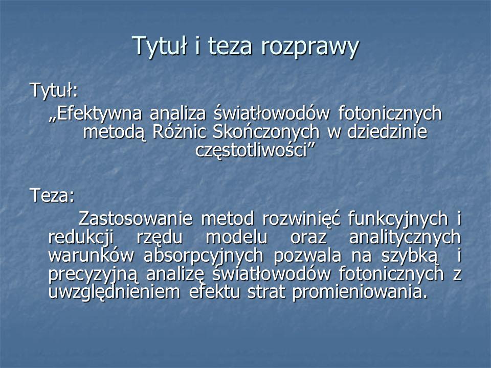 Tytuł i teza rozprawy Tytuł: