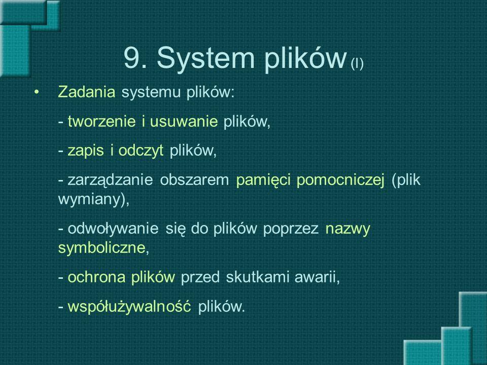 9. System plików (I) Zadania systemu plików: