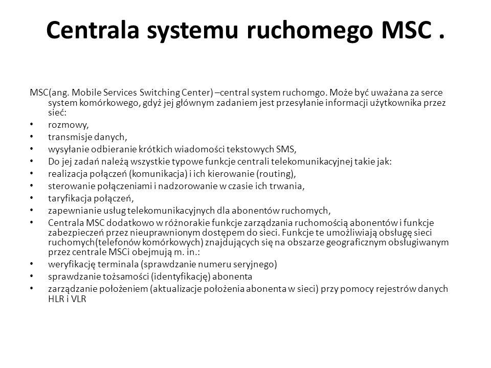 Centrala systemu ruchomego MSC .