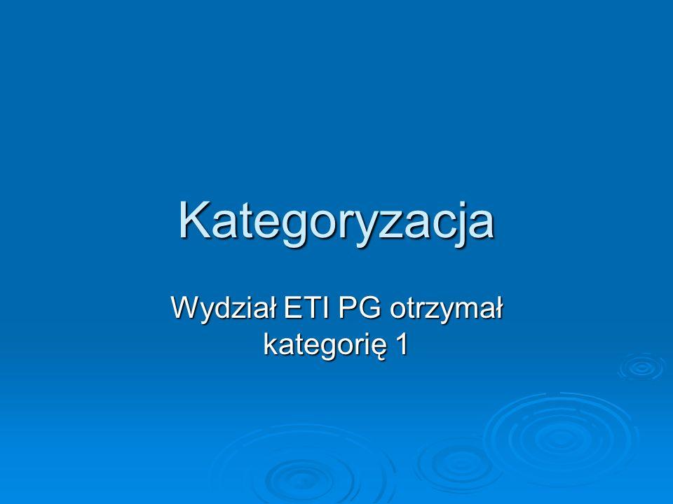 Wydział ETI PG otrzymał kategorię 1
