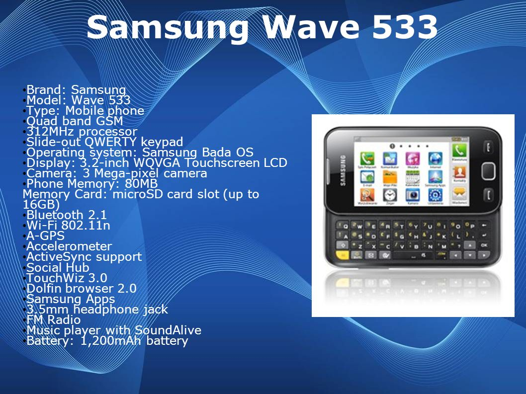 Samsung Wave 533 Brand: Samsung Model: Wave 533 Type: Mobile phone