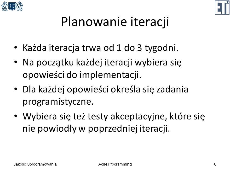 Planowanie iteracji Każda iteracja trwa od 1 do 3 tygodni.