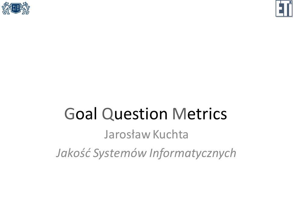Jarosław Kuchta Jakość Systemów Informatycznych