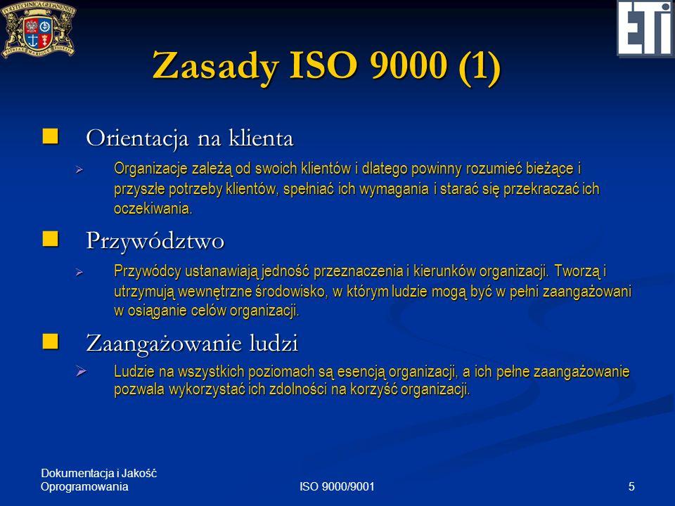Zasady ISO 9000 (1) Orientacja na klienta Przywództwo