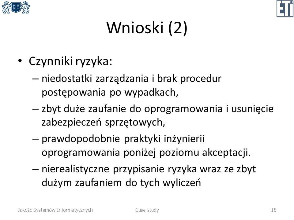 Wnioski (2) Czynniki ryzyka:
