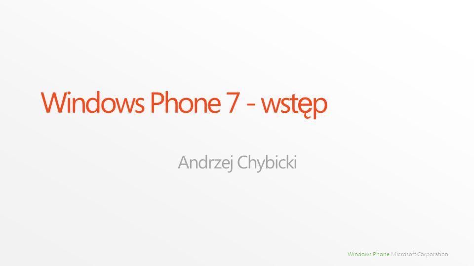 Windows Phone 7 - wstęp Andrzej Chybicki