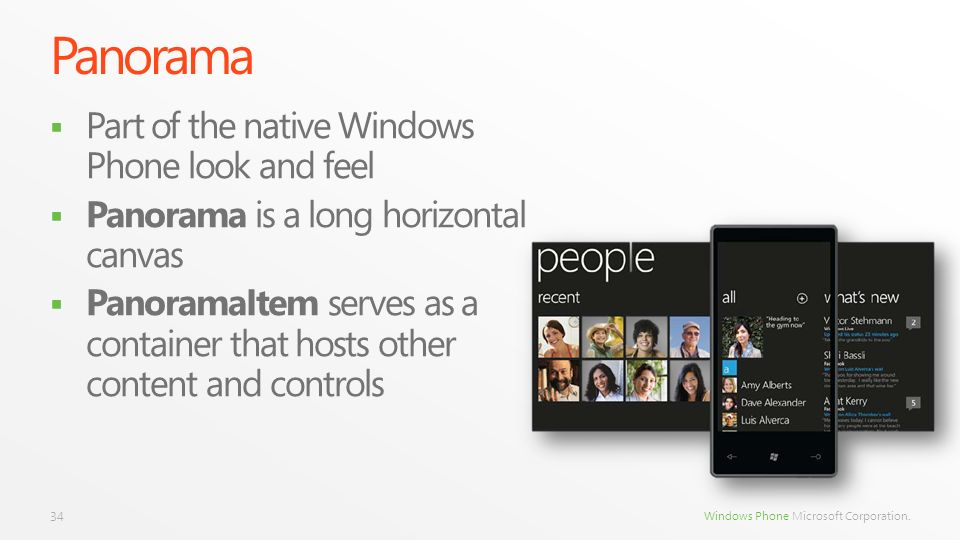 Panorama Part of the native Windows Phone look and feel