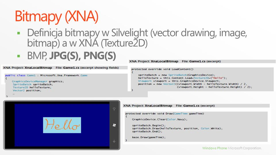 Bitmapy (XNA) Definicja bitmapy w Silvelight (vector drawing, image, bitmap) a w XNA (Texture2D) BMP, JPG(S), PNG(S)